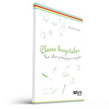 Classe hospitalar: um olhar pedagógico singular (Walquíria de Assis)  - Cursos distância e aulas online Instituto Phorte Educação.