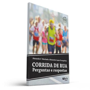 Corrida de rua: perguntas e respostas (Alexandre Lopes Evangelista , Alexandre Fernandes Machado)  - Cursos distância e aulas online Instituto Phorte Educação.