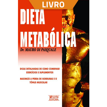 Dieta metabólica: a dieta revolucionária que acaba com os mitos sobre carboidratos e gorduras (Livro)  - Cursos distância e aulas online Instituto Phorte Educação.