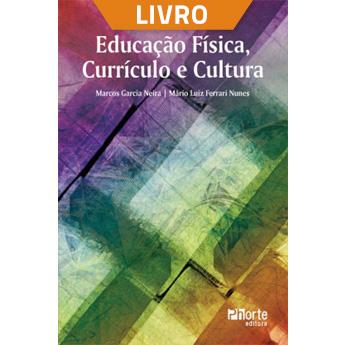 Educação Física, currículo e cultura (Livro)  - Cursos distância e aulas online Instituto Phorte Educação.