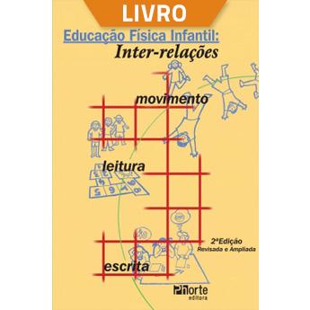 Educação física infantil: inter-relações, movimento, leitura e escrita (Livro)  - Cursos distância e aulas online Instituto Phorte Educação.