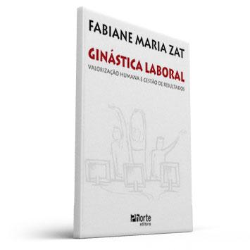 Ginástica laboral: Valorização Humana e Gestão de resultados (Fabiane Maria Zat)  - Cursos distância e aulas online Instituto Phorte Educação.
