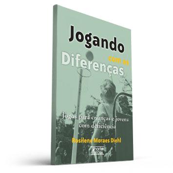 Jogando com as Diferenças (Rosilene Moraes Diehl)  - Cursos distância e aulas online Instituto Phorte Educação.