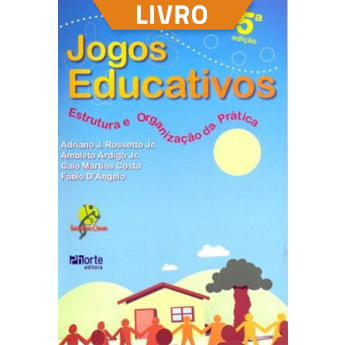Jogos educativos: estrutura e organização da prática (Livro)  - Cursos distância e aulas online Instituto Phorte Educação.