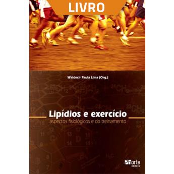 Lipídios e exercício: aspectos fisiológicos e do treinamento (Livro)  - Cursos distância e aulas online Instituto Phorte Educação.