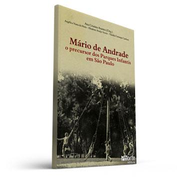Mario de Andrade: o precursor dos parques infantis em São Paulo (Ana Cristina Arantes)  - Cursos distância e aulas online Instituto Phorte Educação.