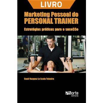 Marketing pessoal do personal trainer: estratégias práticas para o sucesso (Livro)  - Cursos distância e aulas online Instituto Phorte Educação.