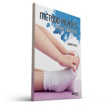 Método Pilates para as crianças (Andréa de Melo Lima)  - Cursos distância e aulas online Instituto Phorte Educação.