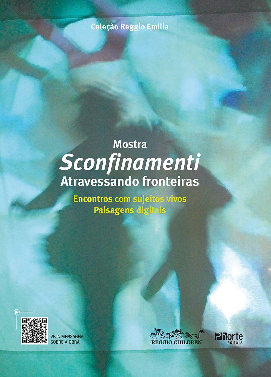 Mostra Sconfinamenti - Atravessando Fronteiras (Reggio Children)  - Cursos distância e aulas online Instituto Phorte Educação.