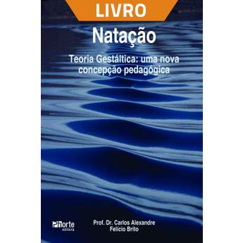 Natação - Teoria Gestáltica: uma nova concepção pedagógica (Livro)  - Cursos distância e aulas online Instituto Phorte Educação.