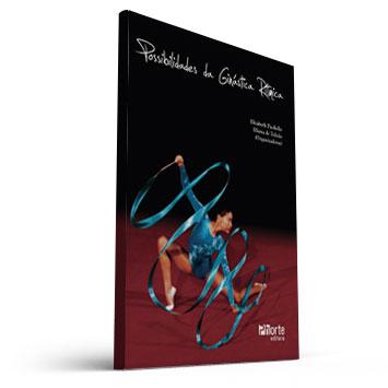 Possiblidades da Ginástica Rítmica (Elizabeth Paoliello e Eliana de Toledo)  - Cursos distância e aulas online Instituto Phorte Educação.