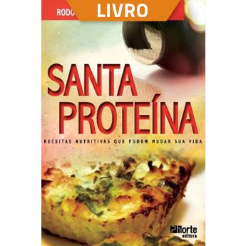 Santa Proteína: receitas nutritivas que podem mudar sua vida (Livro)  - Cursos distância e aulas online Instituto Phorte Educação.