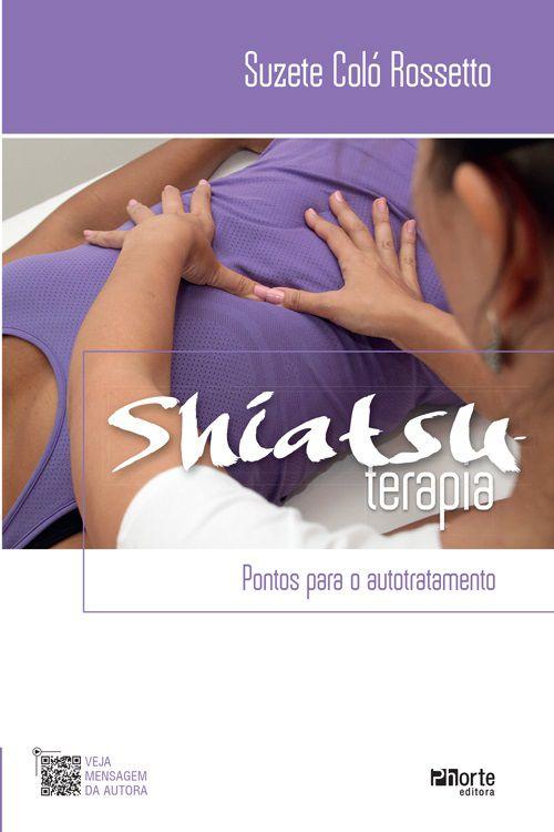 Shiatsuterapia e pontos para autotratamento (Suzete Coló Rossetto)  - Cursos distância e aulas online Instituto Phorte Educação.