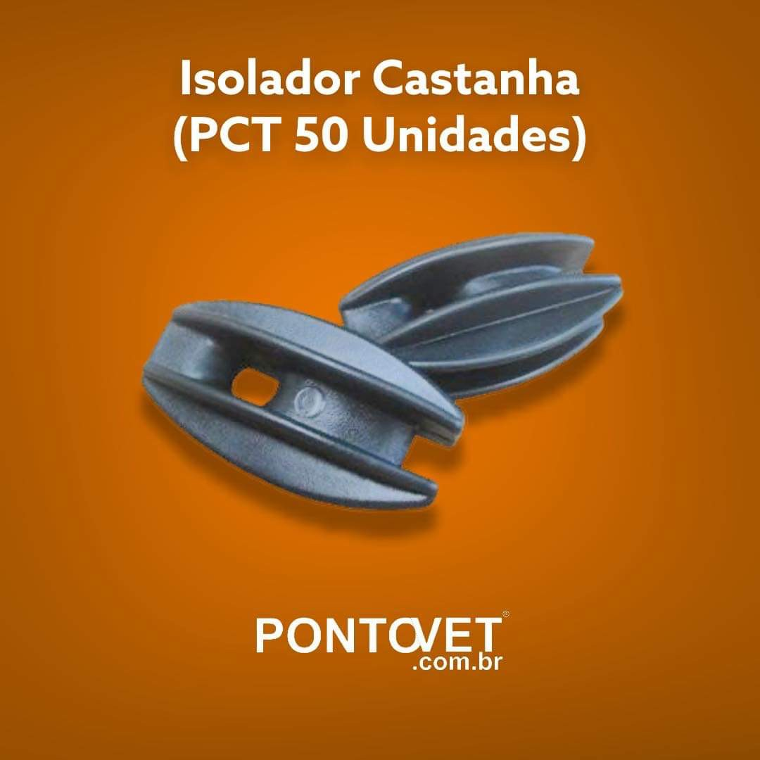 Isolador Castanha (PCT 50 Unidades)