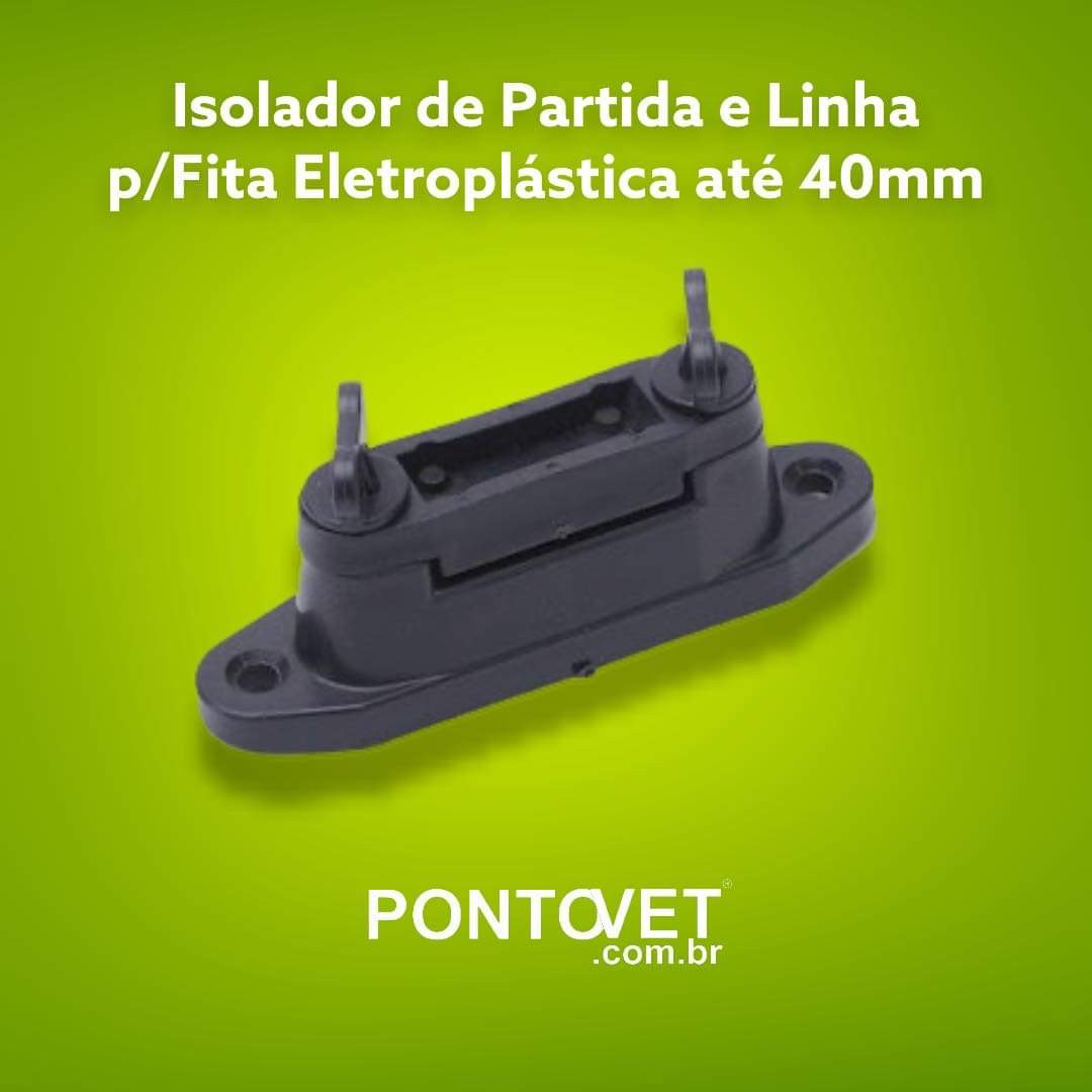 Isolador de Partida e Linha p/Fita Eletroplástica até 40mm