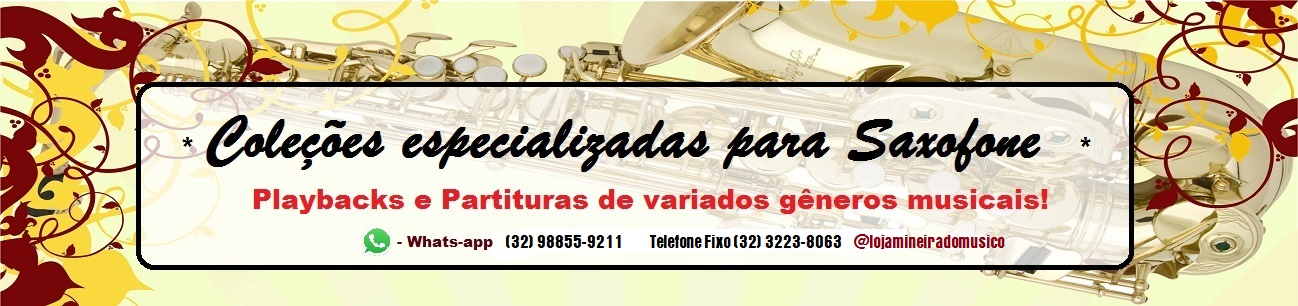 whats-app loja mineira do músico (32) 988559211 whats app para partituras sax