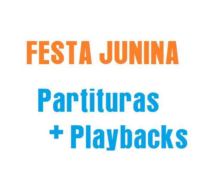Músicas de São João Partituras Festa Junina com Playbacks  | Músicas de Festa Junina Partituras Fáceis com Playbacks | Músicas de Festa Julina Partituras e Playbacks de Festa Junina gravados ao Violão
