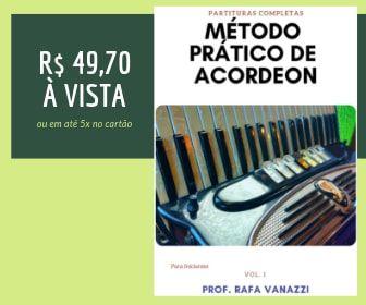 Partituras Completas - Método Prático de Acordeon - Iniciantes, vol. 1 Prof. Rafa