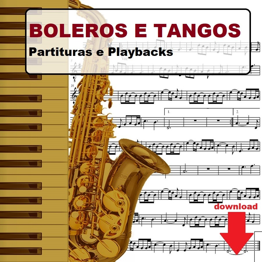 Tangos Boleros 50 Partituras com Midis e Playbacks