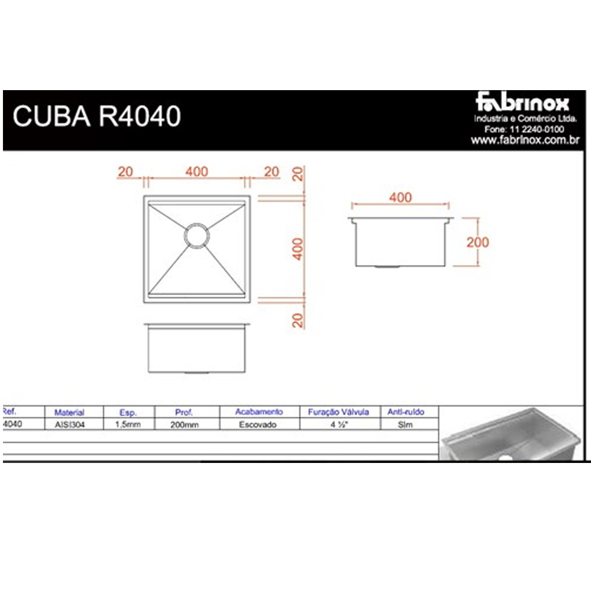 Cuba de Aço inox 304 Quadrato R4040 Fabrinox
