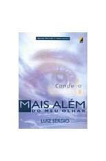 Mais Além do Meu Olhar  - Livraria Luiz Sérgio