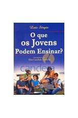O Que os Jovem Podem Ensinar?  - Livraria Luiz Sérgio