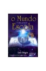 O Mundo é Uma Grande Escola  - Livraria Luiz Sérgio