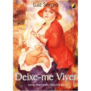 Deixe-me Viver  - Livraria Luiz Sérgio