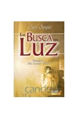 Em Busca da Luz  - Livraria Luiz Sérgio