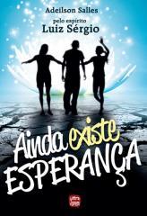 Ainda Existe Esperança  - Livraria Luiz Sérgio