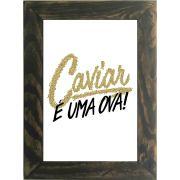 Quadro Decorativo A4 Caviar Cosi Dimora