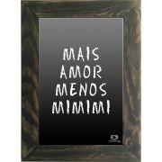 Quadro Decorativo A4 Preto Mais Amor, Menos MIMIMI Cosi Dimora