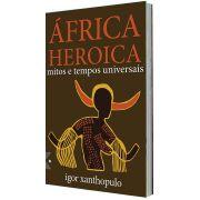 África Heroica, de Igor Xanthopulo - Pré-lançamento