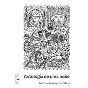 Antologia de uma noite de primavera, organização de Núcleo Bartolomeu de Depoimentos