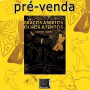 Braços abertos, olhos atentos, de Carlos Augusto da Silva Lemos - Pré-venda