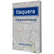 Itaquera - Uma Breve Introdução, de Escobar Franelas