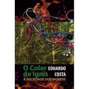 O Colar de Ignis: A sociedade dos mortos, de Eduardo Costa