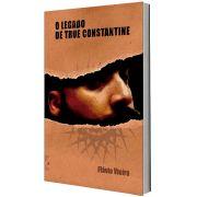 O Legado de True Constantine de Flávio Vieira