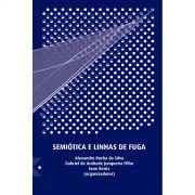 Semiótica e Linhas de Fuga, de Alexandre Rocha da Silva, Gabriel de Andrade Junqueira Filho e Ione Bentz: Orgs.