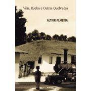 Vilas, Ruelas e Outras Quebradas, de Altair Almeida