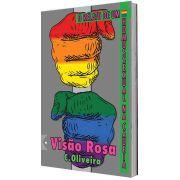 Visão Rosa: O relato de um homossexual na cadeia, de C. Oliveira - Pré-venda