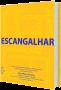 Coletânea de contos: Escangalhar, Plínio Camillo: Org.
