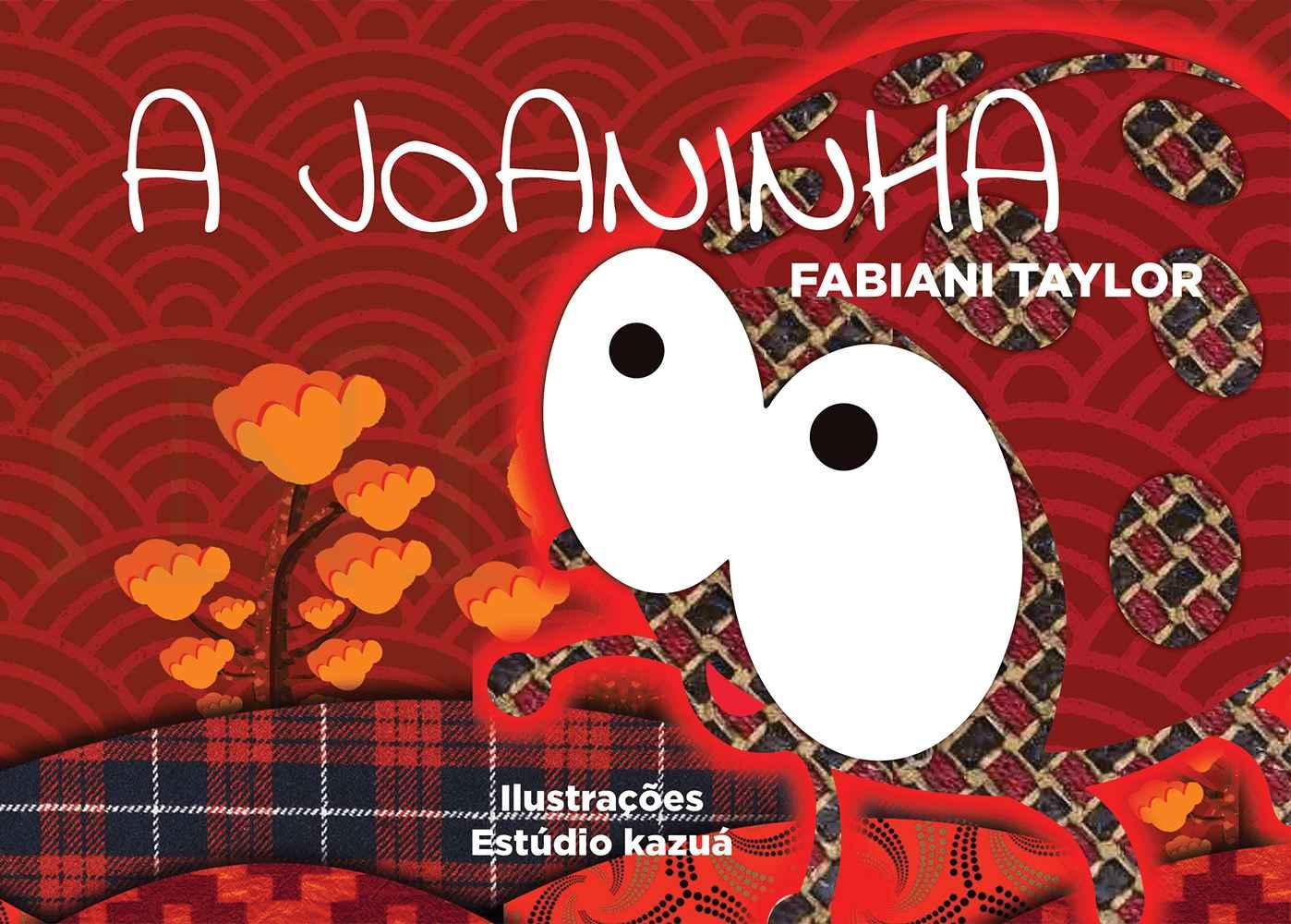 A Joaninha, de Fabiani Taylor