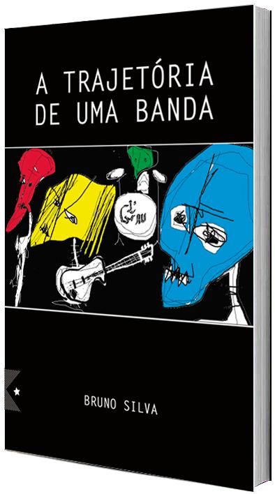 A Trajetória de uma Banda, de Bruno Silva