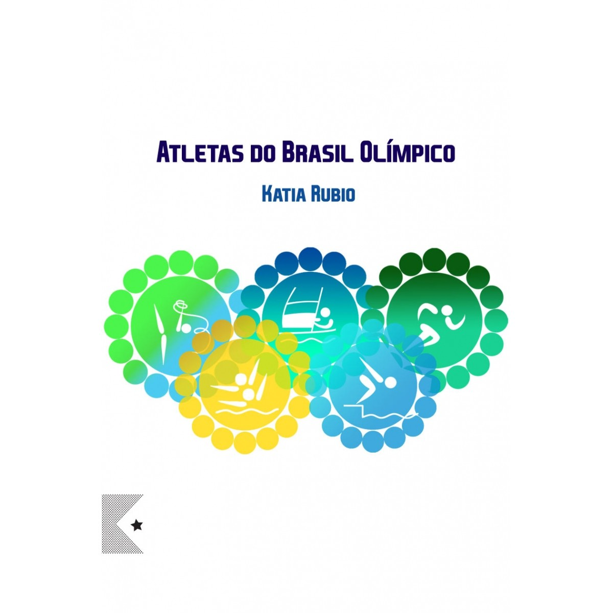 Atletas do Brasil Olímpico, de Kátia Rubio