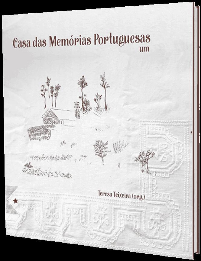Casa das Memórias Portuguesas, um, Teresa Teixeira: Org.