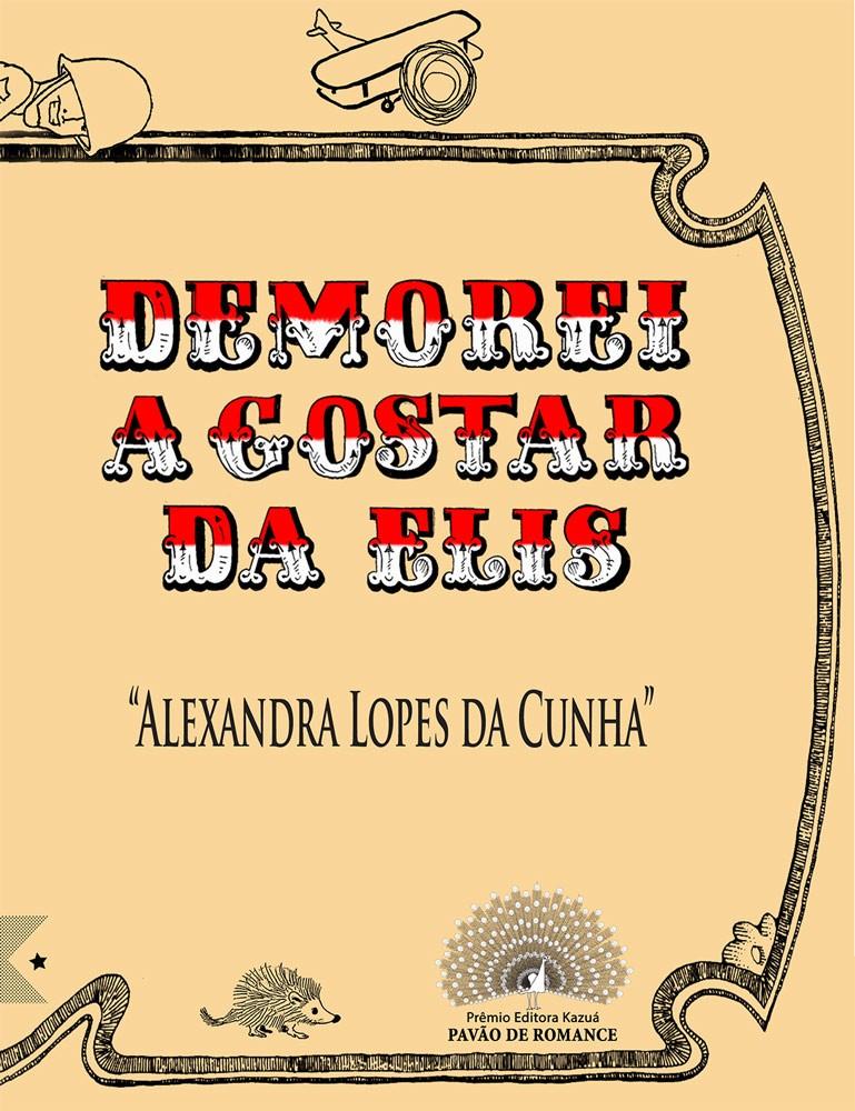 Demorei a Gostar da Elis, de Alexandra Lopes da Cunha