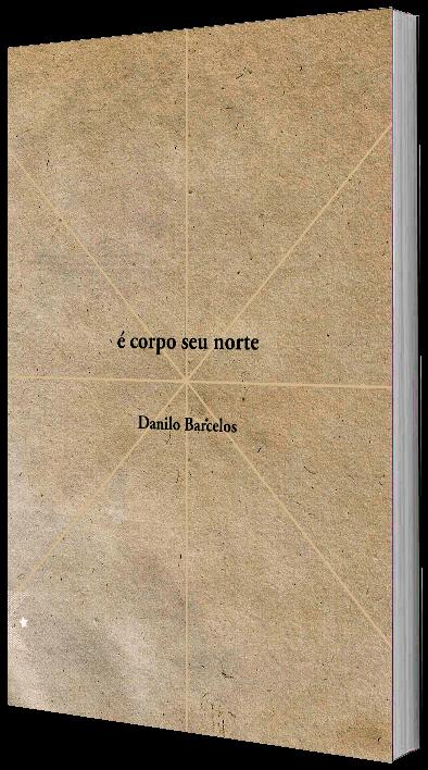 É corpo seu norte, de Danilo Barcelos