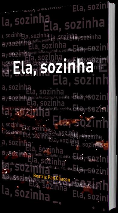 Ela, Sozinha, de Beatriz Pan Chacon