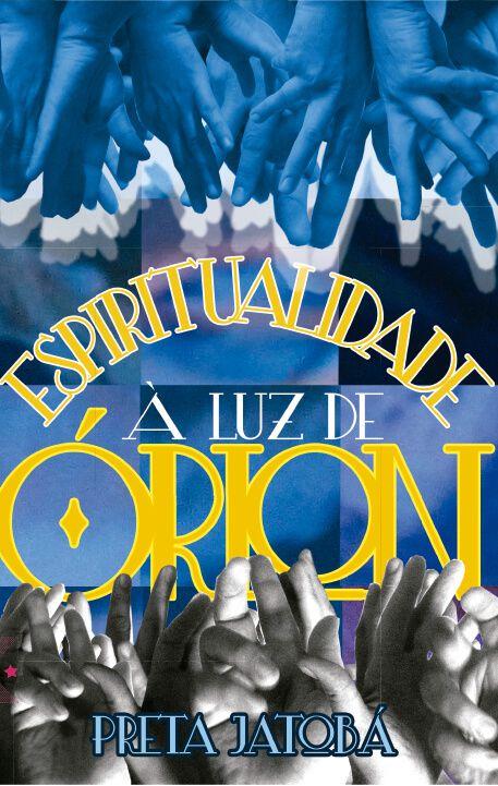 Espiritualidade à Luz de Órion, de Preta Jatobá